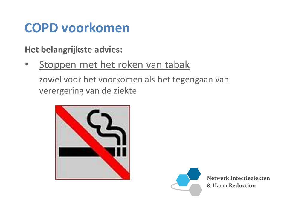 COPD voorkomen Het belangrijkste advies: Stoppen met het roken van tabak zowel voor het voorkómen als het tegengaan van verergering van de ziekte