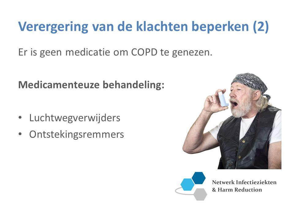 Verergering van de klachten beperken (2) Er is geen medicatie om COPD te genezen.