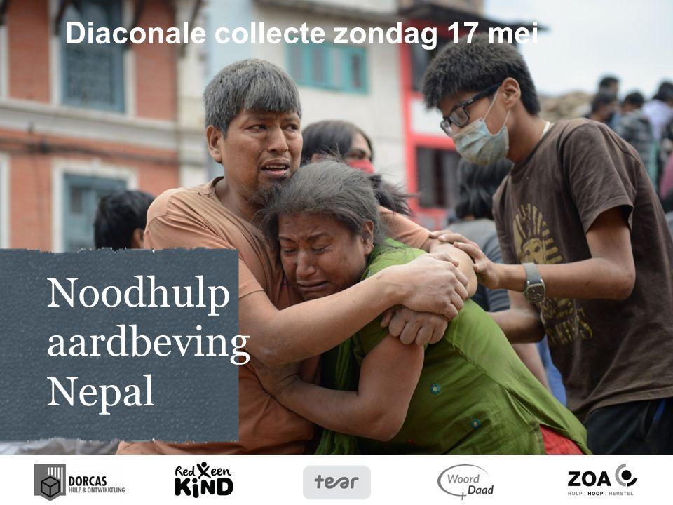 Hartelijk bedankt.Geef voor noodhulp in Nepal Geef gul in de diaconie-collecte van 17 mei a.s.