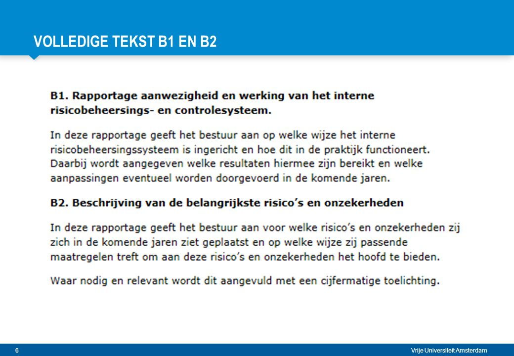 27 Vrije Universiteit Amsterdam OPDRACHT: WERK EEN RISICO UIT AAN DE HAND VAN 5 VRAGEN Naam/korte beschrijving van het risico 1.