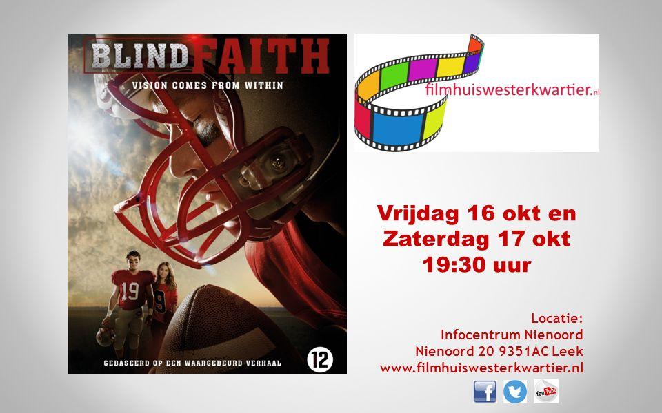 Vrijdag 16 okt en Zaterdag 17 okt 19:30 uur Locatie: Infocentrum Nienoord Nienoord 20 9351AC Leek www.filmhuiswesterkwartier.nl