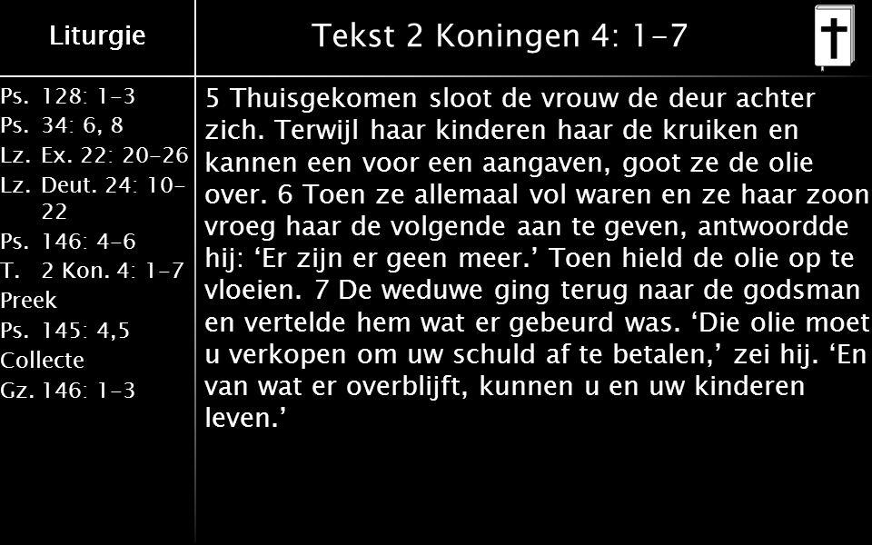 Liturgie Ps.128: 1-3 Ps.34: 6, 8 Lz.Ex. 22: 20-26 Lz.Deut.