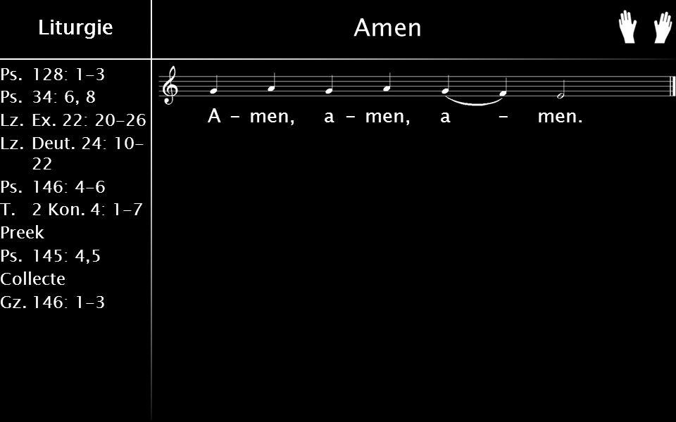 Ps.128: 1-3 Ps.34: 6, 8 Lz.Ex.22: 20-26 Lz.Deut. 24: 10- 22 Ps.146: 4-6 T.2 Kon.