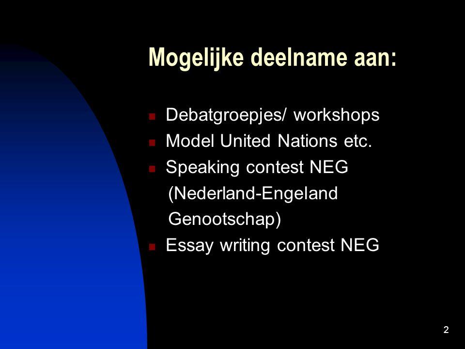 Mogelijke deelname aan: Debatgroepjes/ workshops Model United Nations etc.
