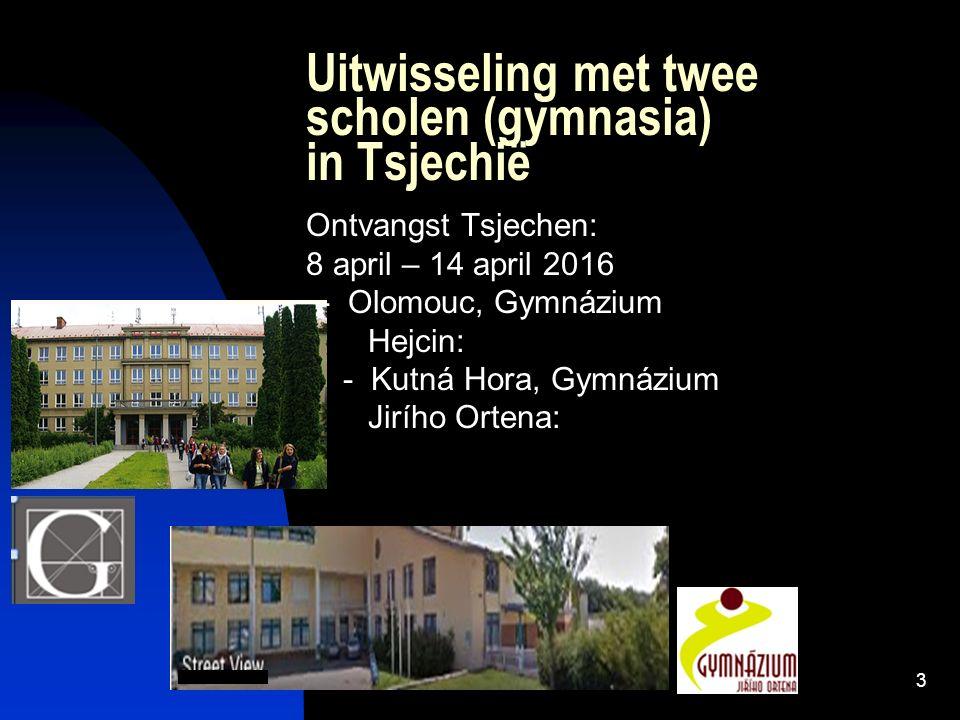 Uitwisseling met twee scholen (gymnasia) in Tsjechië Ontvangst Tsjechen: 8 april – 14 april 2016 - Olomouc, Gymnázium Hejcin: - - Kutná Hora, Gymnázium Jirího Ortena: 3