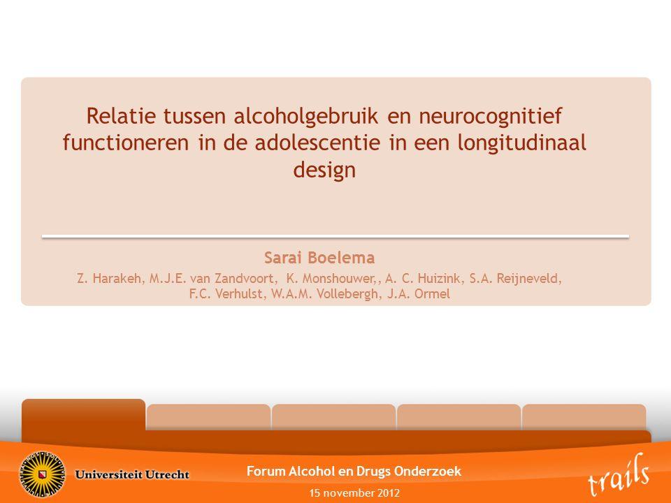 OutlineSampleMethodenResultatenDiscussie Achtergrond Forum Alcohol en Drugs Onderzoek 15 november 2012