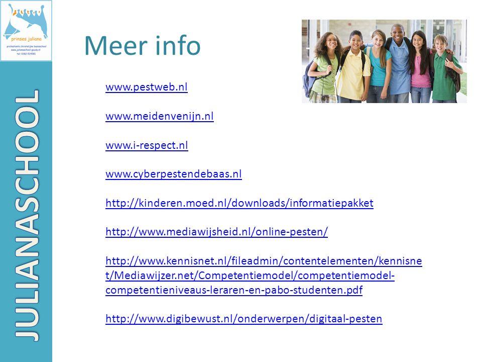 Meer info www.pestweb.nl www.meidenvenijn.nl www.i-respect.nl www.cyberpestendebaas.nl http://kinderen.moed.nl/downloads/informatiepakket http://www.m
