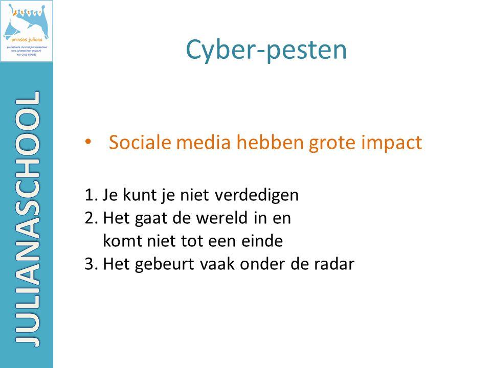 Cyber-pesten Sociale media hebben grote impact 1.Je kunt je niet verdedigen 2.Het gaat de wereld in en komt niet tot een einde 3.Het gebeurt vaak onde