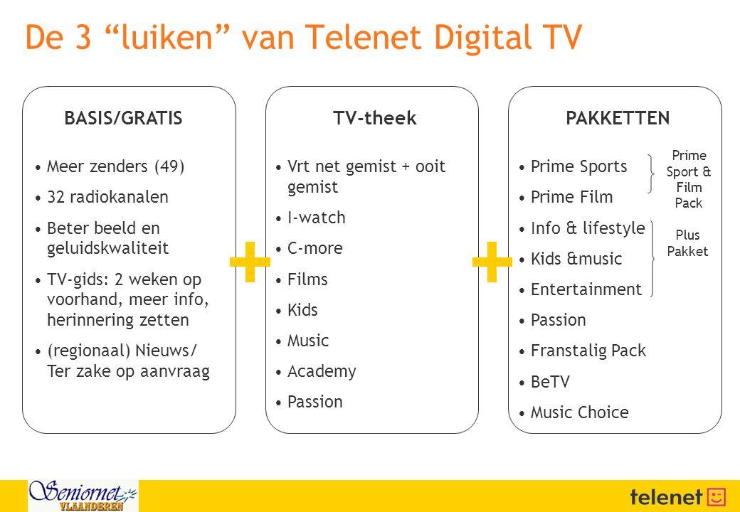 """De 3 """"luiken"""" van Telenet Digital TV BASIS/GRATISTV-theekPAKKETTEN Meer zenders (49) 32 radiokanalen Beter beeld en geluidskwaliteit TV-gids: 2 weken"""