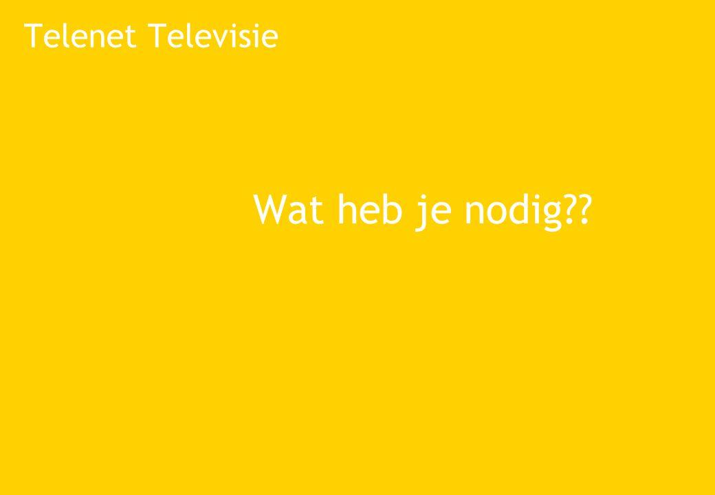 Telenet Televisie Wat heb je nodig??
