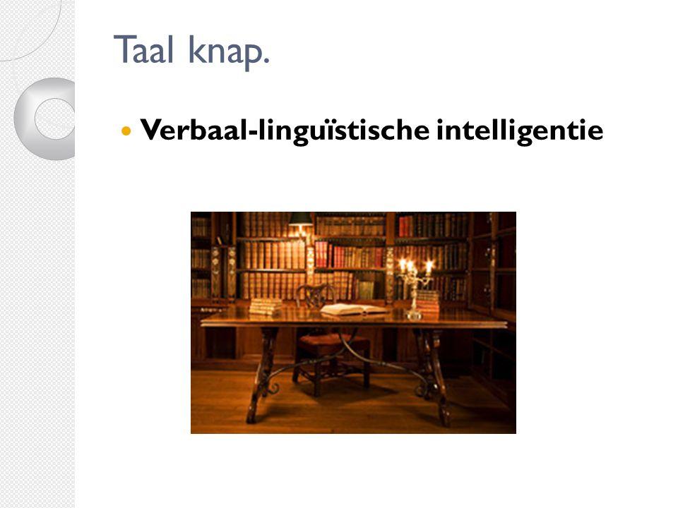 Taal knap. Verbaal-linguïstische intelligentie