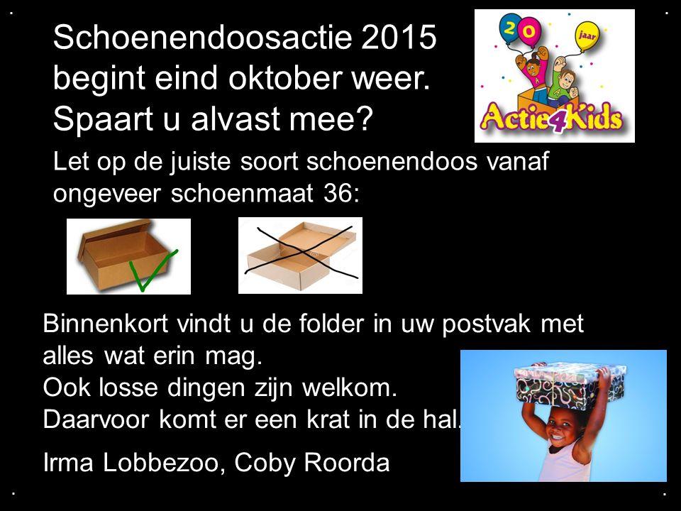 ....Schoenendoosactie 2015 begint eind oktober weer.