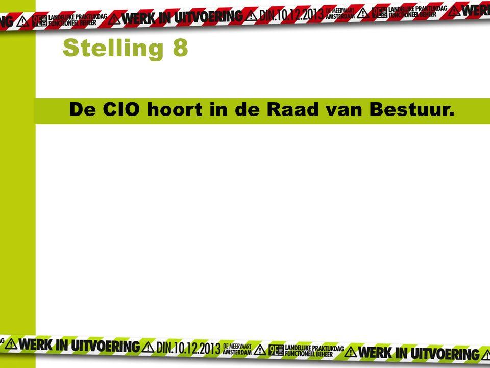De CIO hoort in de Raad van Bestuur. Stelling 8