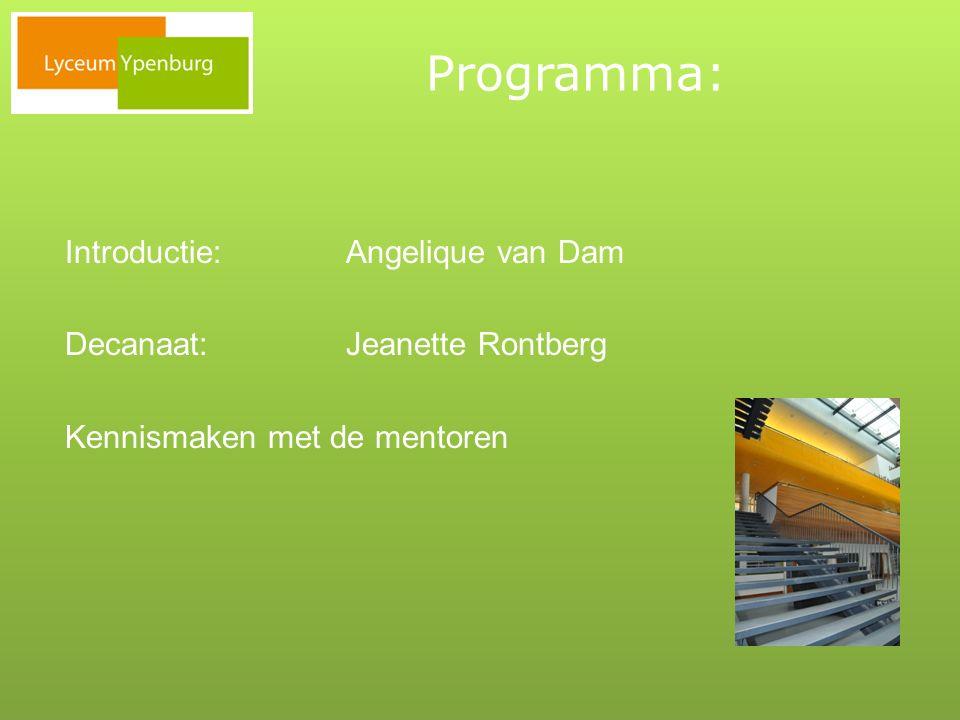 Programma: Introductie: Angelique van Dam Decanaat: Jeanette Rontberg Kennismaken met de mentoren