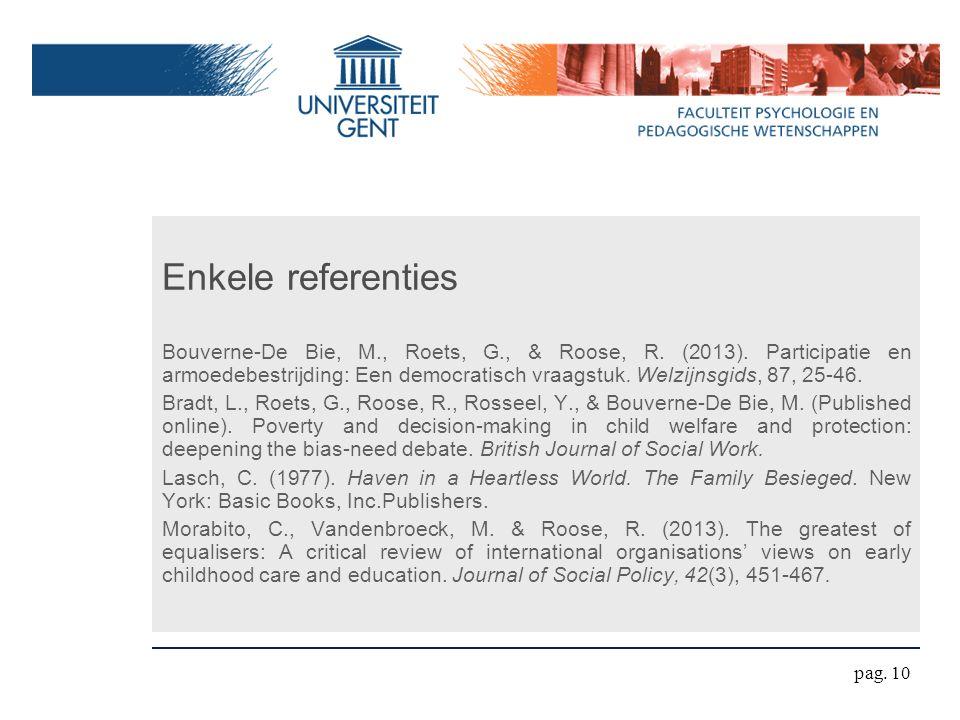 Enkele referenties Bouverne-De Bie, M., Roets, G., & Roose, R.