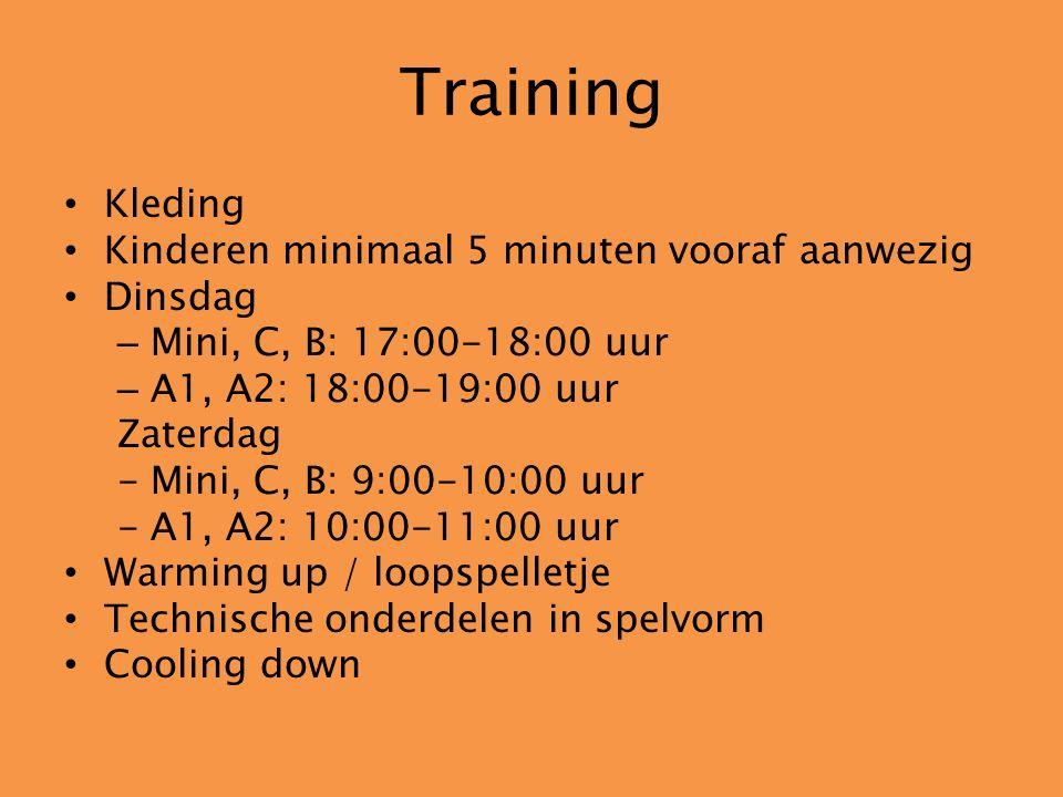 Training Kleding Kinderen minimaal 5 minuten vooraf aanwezig Dinsdag – Mini, C, B: 17:00-18:00 uur – A1, A2: 18:00-19:00 uur Zaterdag -Mini, C, B: 9:00-10:00 uur -A1, A2: 10:00-11:00 uur Warming up / loopspelletje Technische onderdelen in spelvorm Cooling down