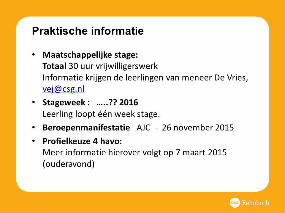 Praktische informatie Maatschappelijke stage: Totaal 30 uur vrijwilligerswerk Informatie krijgen de leerlingen van meneer De Vries, vej@csg.nl vej@csg.nl Stageweek : …..?.