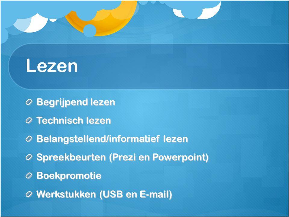Lezen Begrijpend lezen Technisch lezen Belangstellend/informatief lezen Spreekbeurten (Prezi en Powerpoint) Boekpromotie Werkstukken (USB en E-mail)
