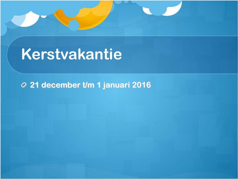 Kerstvakantie 21 december t/m 1 januari 2016