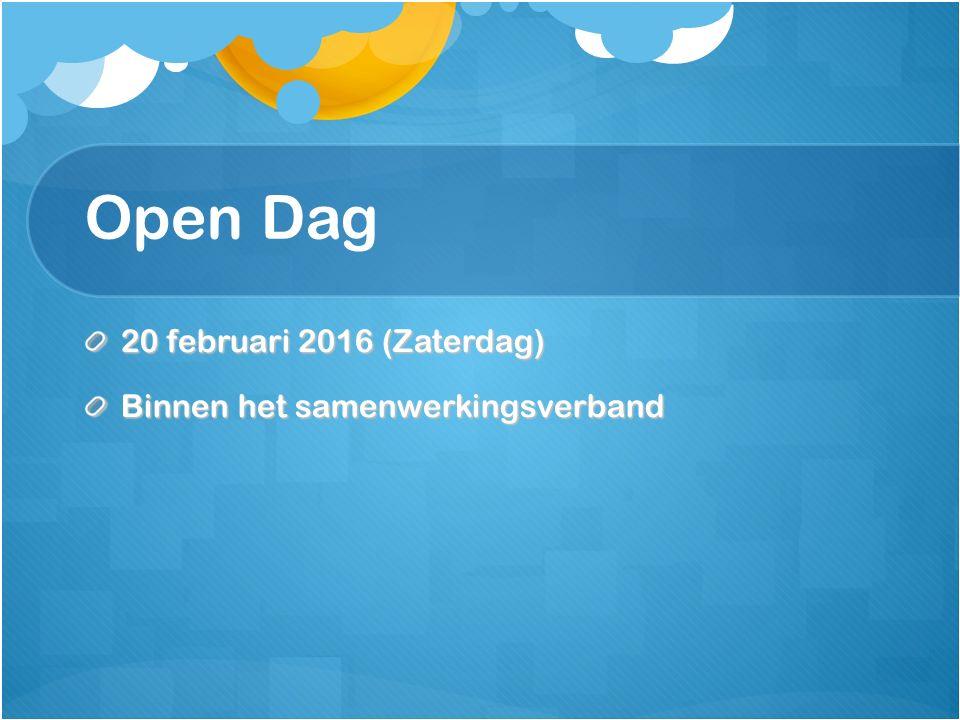 Open Dag 20 februari 2016 (Zaterdag) Binnen het samenwerkingsverband