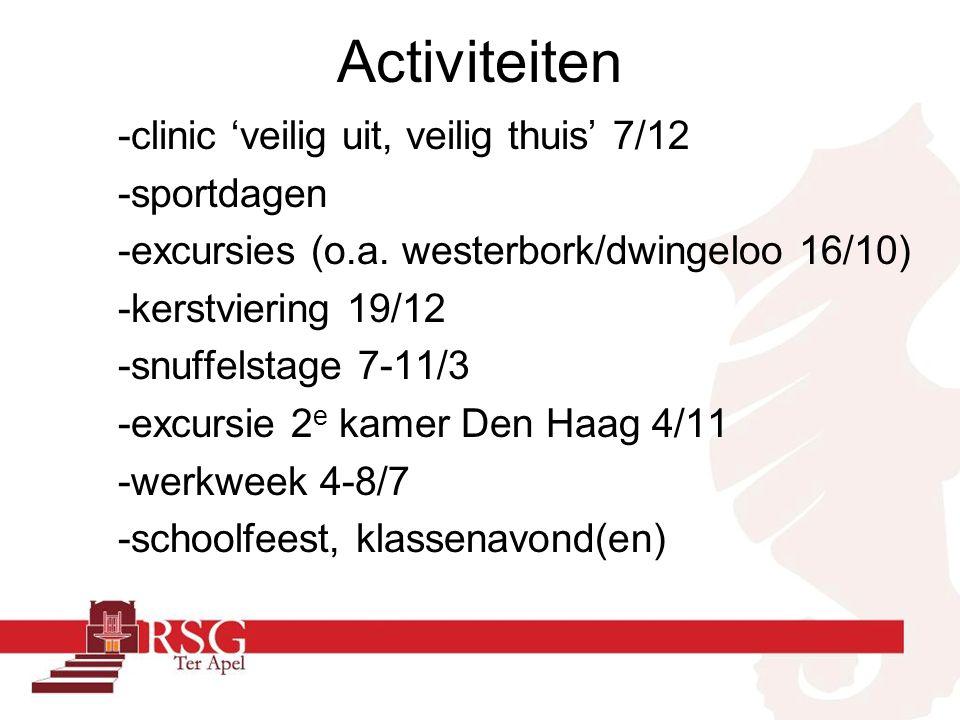 Activiteiten -clinic 'veilig uit, veilig thuis' 7/12 -sportdagen -excursies (o.a. westerbork/dwingeloo 16/10) -kerstviering 19/12 -snuffelstage 7-11/3