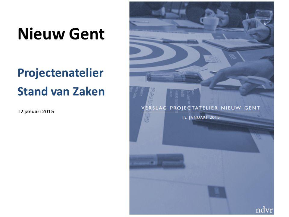 Nieuw Gent Projectenatelier Stand van Zaken 12 januari 2015