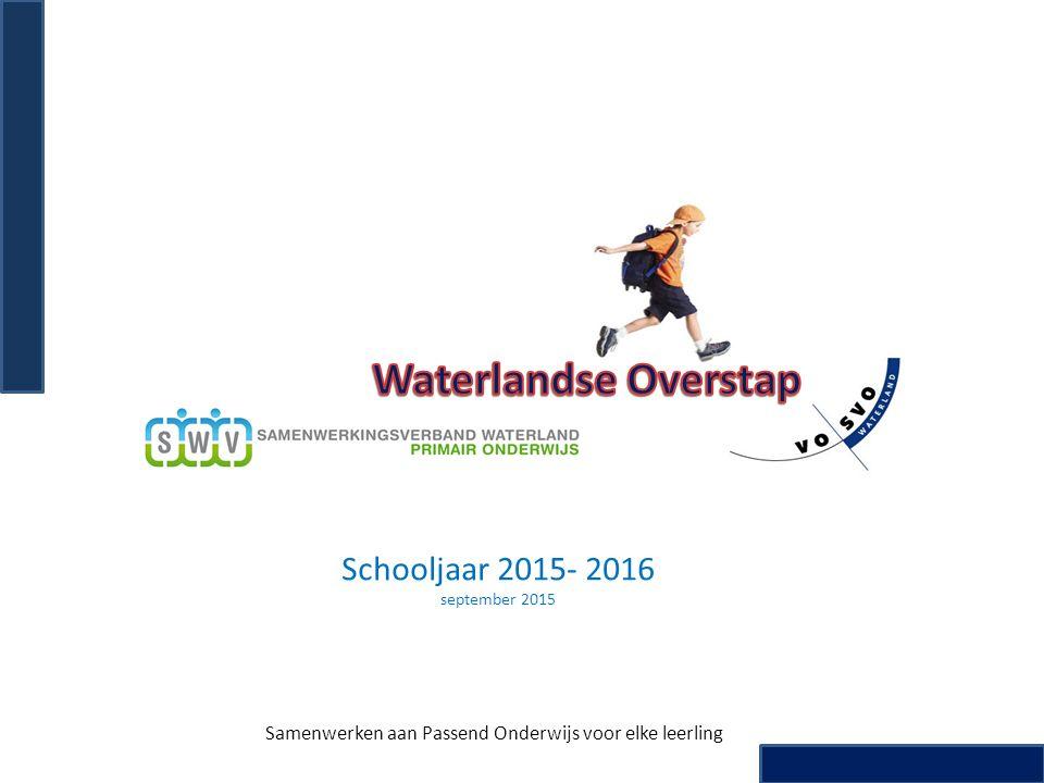 Schooljaar 2015- 2016 september 2015 Samenwerken aan Passend Onderwijs voor elke leerling
