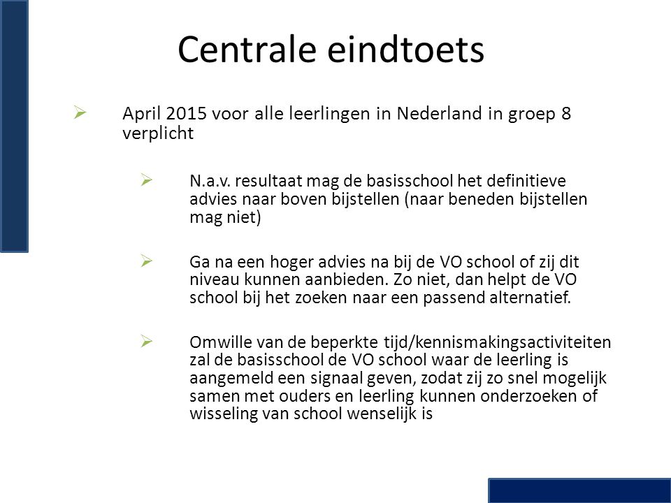 Centrale eindtoets  April 2015 voor alle leerlingen in Nederland in groep 8 verplicht  N.a.v.