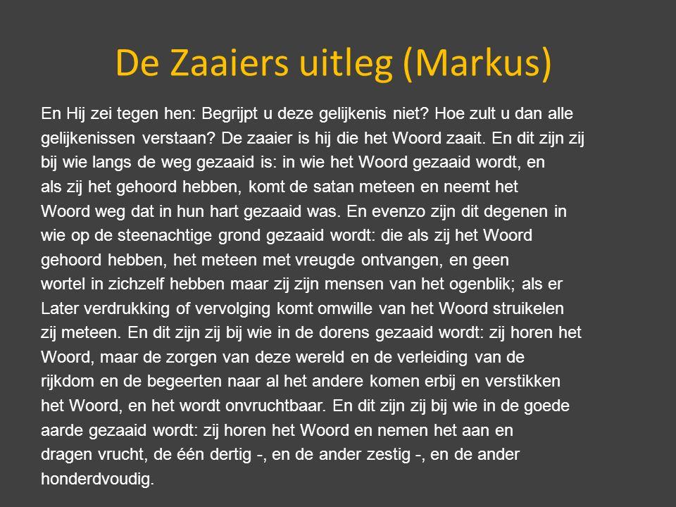 De Zaaiers uitleg (Markus) En Hij zei tegen hen: Begrijpt u deze gelijkenis niet.