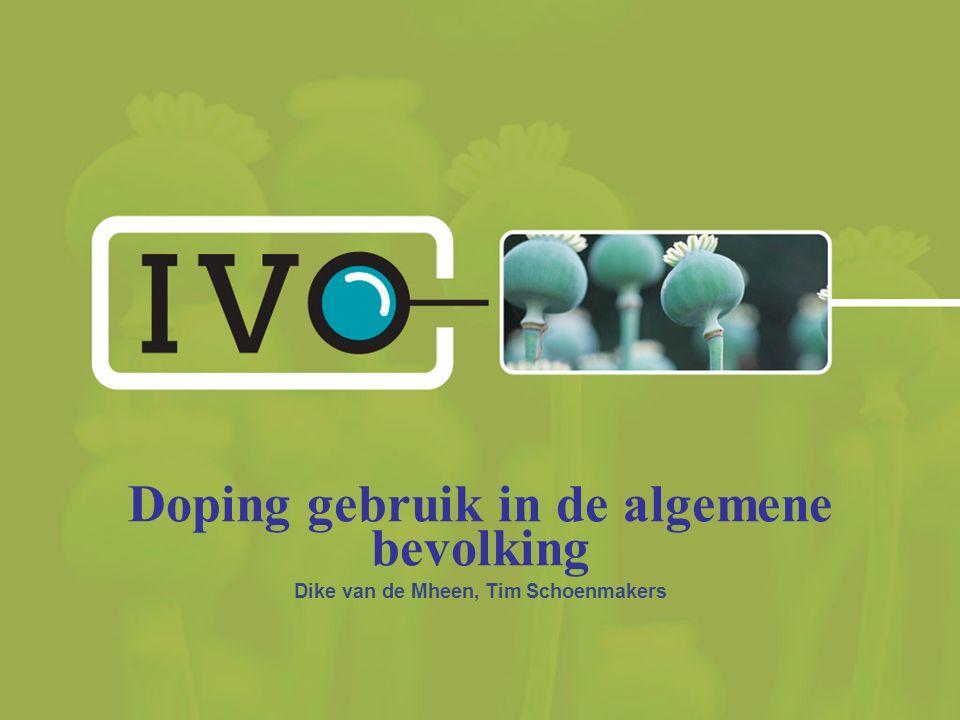 Doping gebruik in de algemene bevolking Dike van de Mheen, Tim Schoenmakers