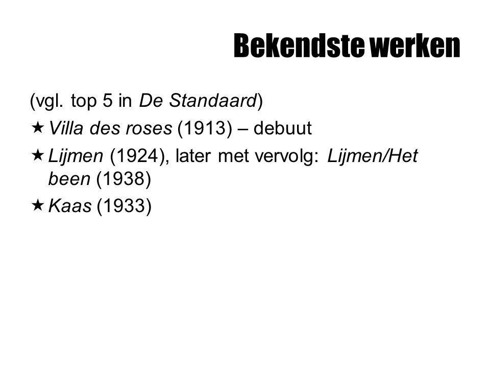 Bekendste werken (vgl. top 5 in De Standaard)  Villa des roses (1913) – debuut  Lijmen (1924), later met vervolg: Lijmen/Het been (1938)  Kaas (193