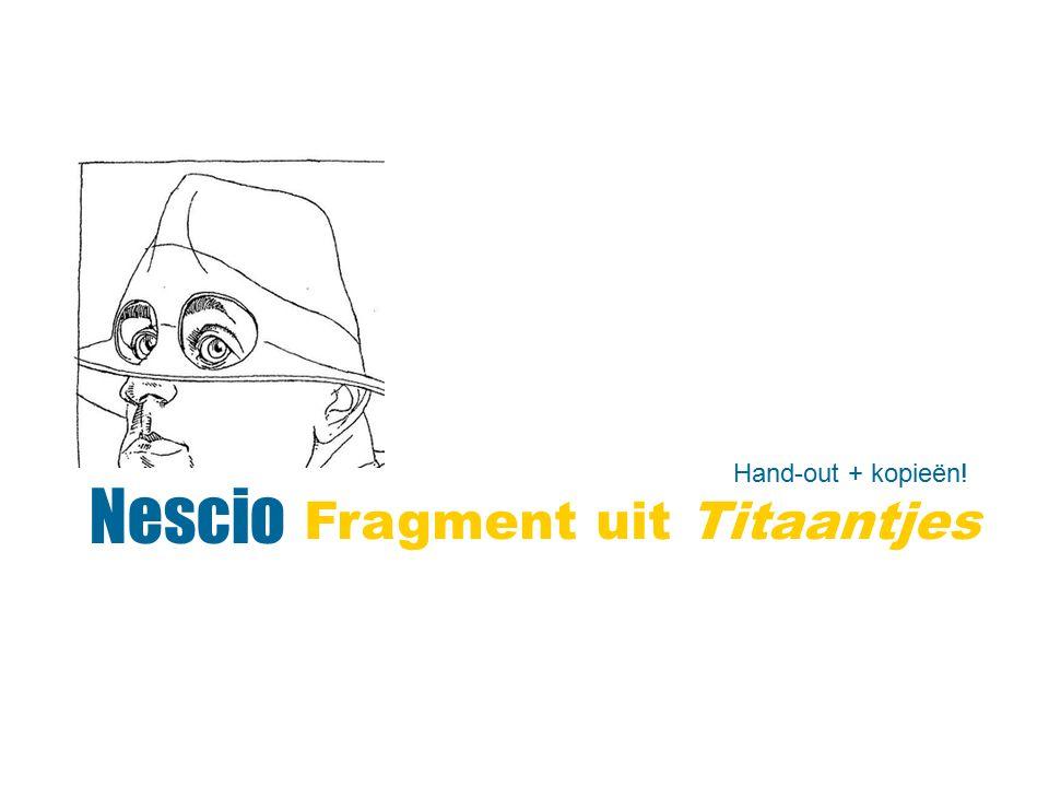 Nescio Fragment uit Titaantjes Hand-out + kopieën!