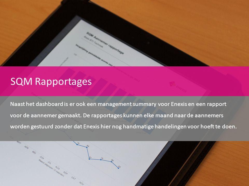 SQM Rapportages Naast het dashboard is er ook een management summary voor Enexis en een rapport voor de aannemer gemaakt. De rapportages kunnen elke m