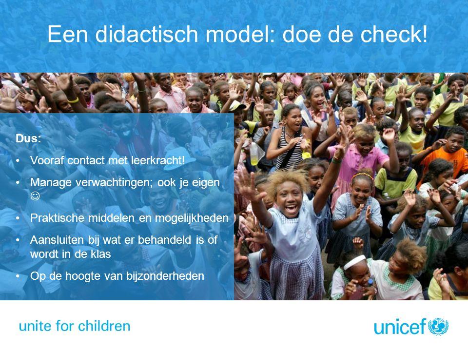Een didactisch model: doe de check.Dus: Vooraf contact met leerkracht.