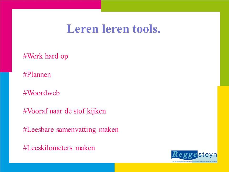 Leren leren tools. #Werk hard op #Plannen #Woordweb #Vooraf naar de stof kijken #Leesbare samenvatting maken #Leeskilometers maken