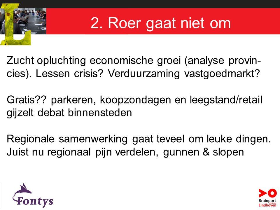 2. Roer gaat niet om Zucht opluchting economische groei (analyse provin- cies).