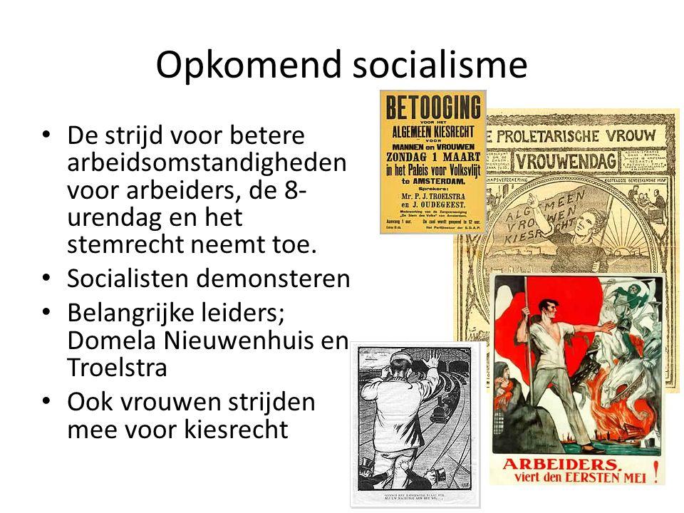 Opkomend socialisme De strijd voor betere arbeidsomstandigheden voor arbeiders, de 8- urendag en het stemrecht neemt toe. Socialisten demonsteren Bela