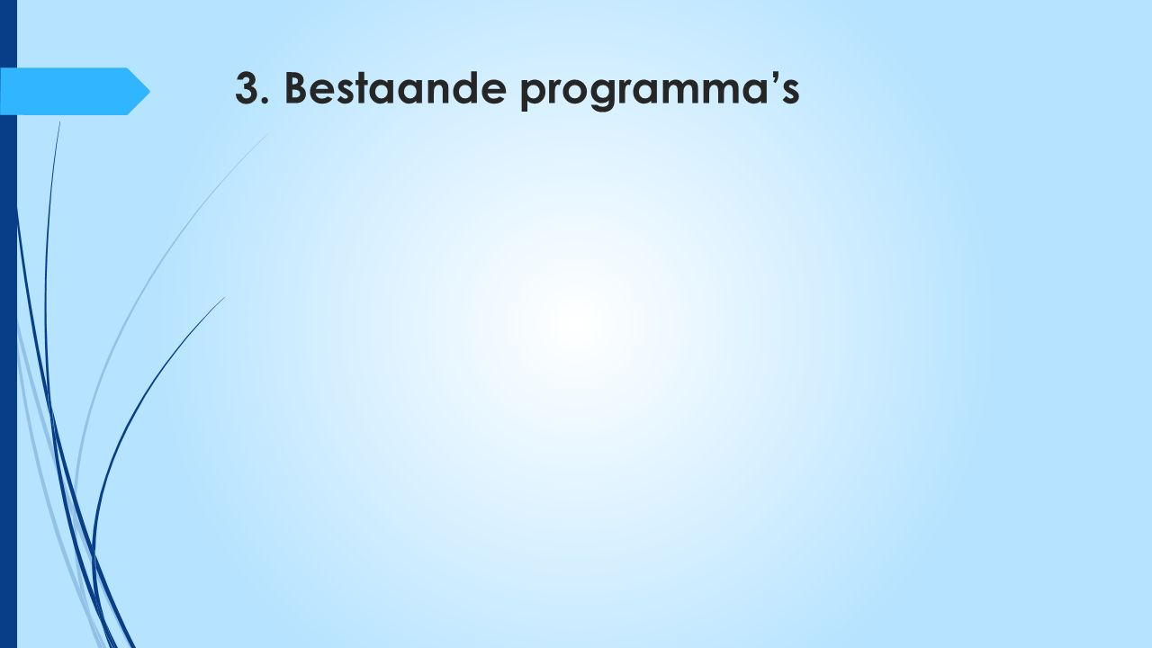 3. Bestaande programma's
