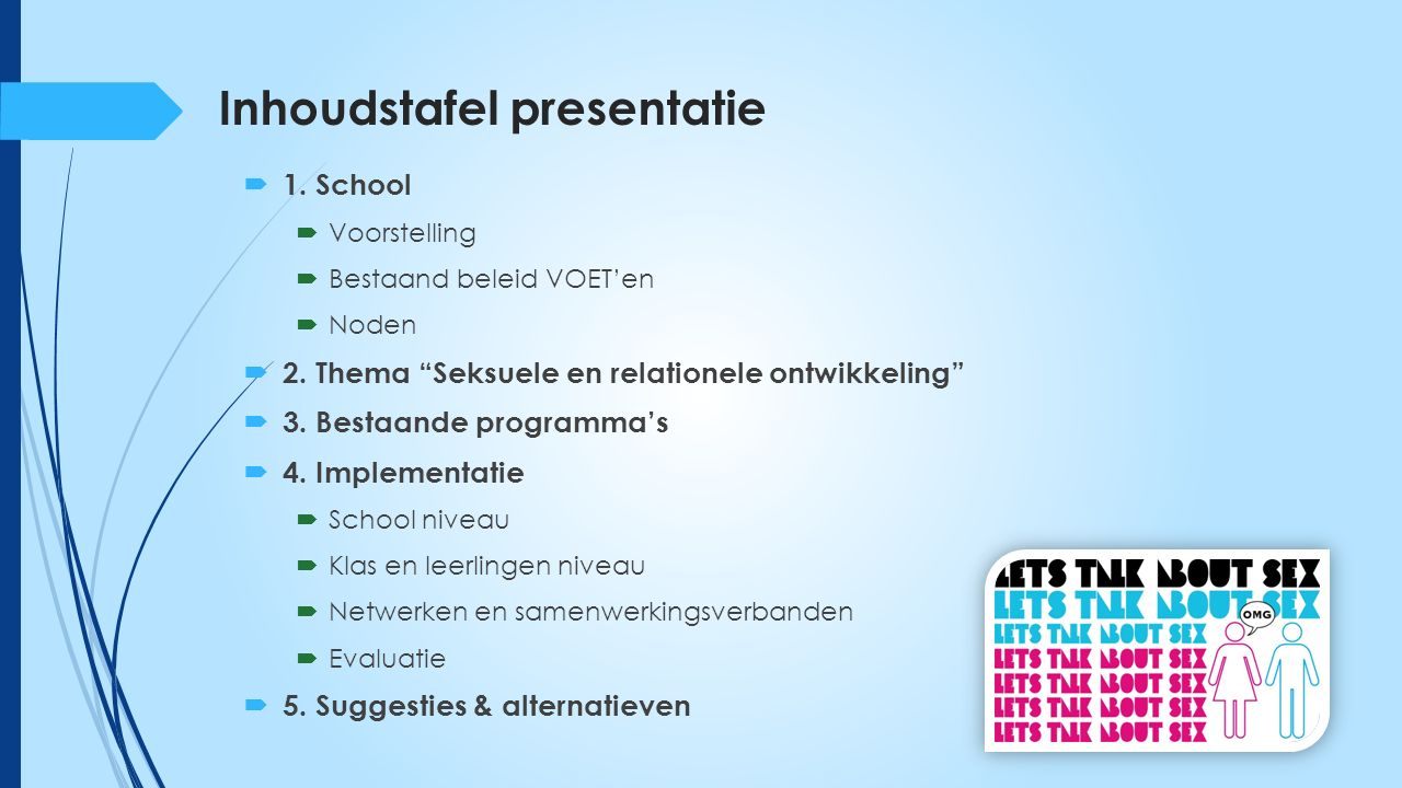 Inhoudstafel presentatie  1. School  Voorstelling  Bestaand beleid VOET'en  Noden  2.