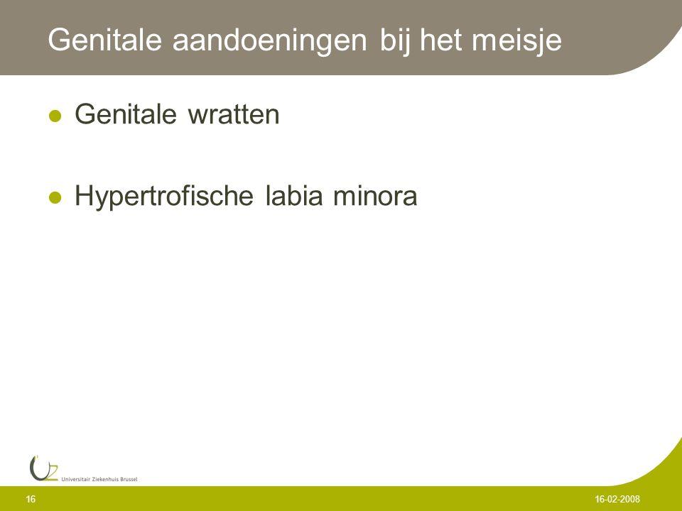 16 16-02-2008 Genitale aandoeningen bij het meisje Genitale wratten Hypertrofische labia minora