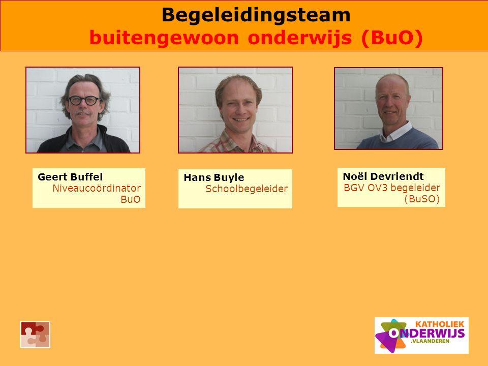 Hans Buyle Schoolbegeleider Noël Devriendt BGV OV3 begeleider (BuSO) Geert Buffel Niveaucoördinator BuO Begeleidingsteam buitengewoon onderwijs (BuO)