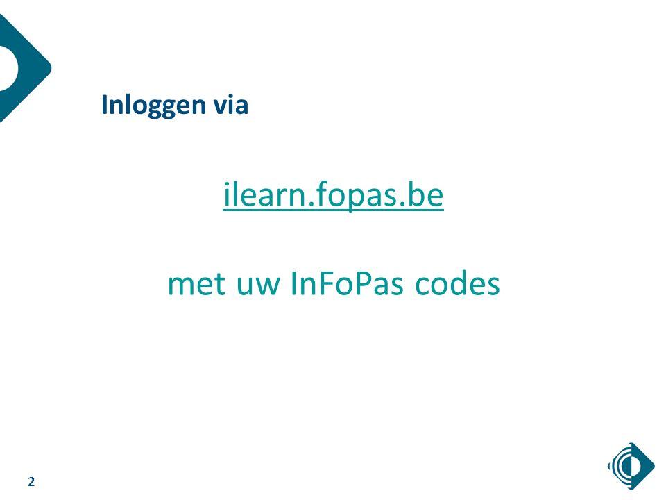 2 Inloggen via ilearn.fopas.be met uw InFoPas codes