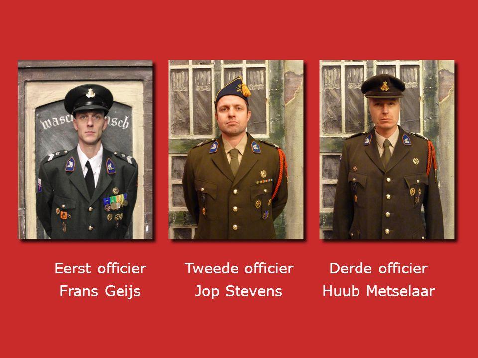 Eerst officier Frans Geijs Derde officier Huub Metselaar Tweede officier Jop Stevens