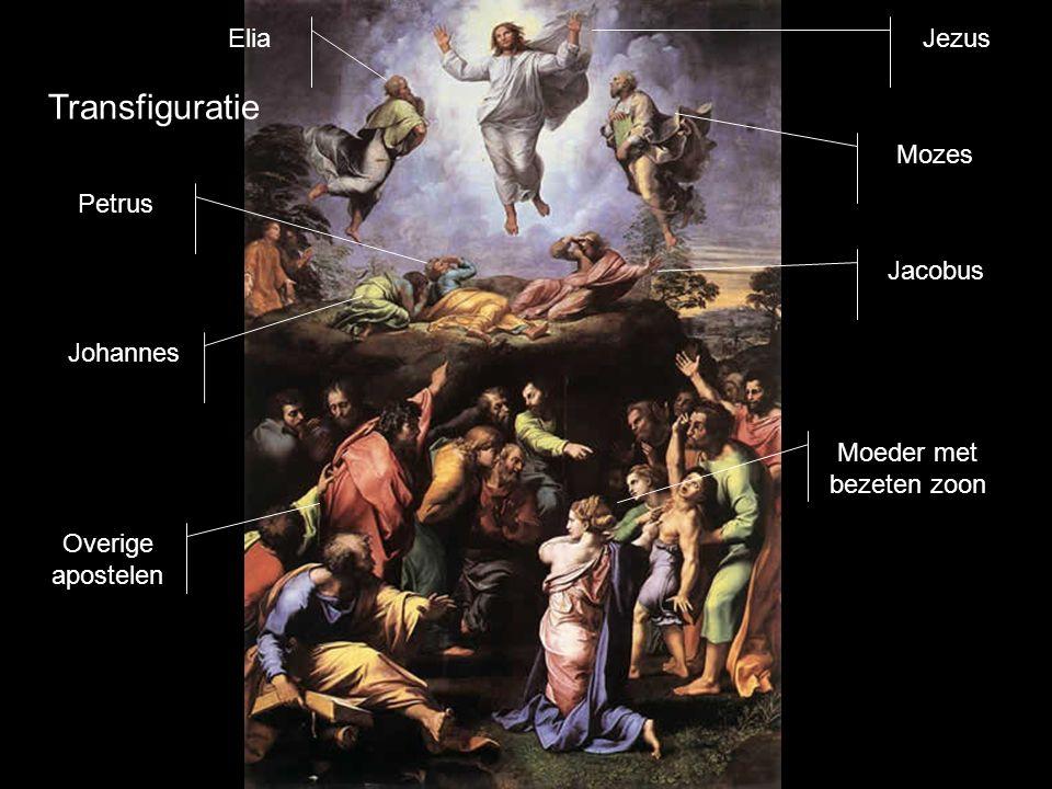 Transfiguratie Jezus Petrus Mozes Elia Johannes Jacobus Overige apostelen Moeder met bezeten zoon