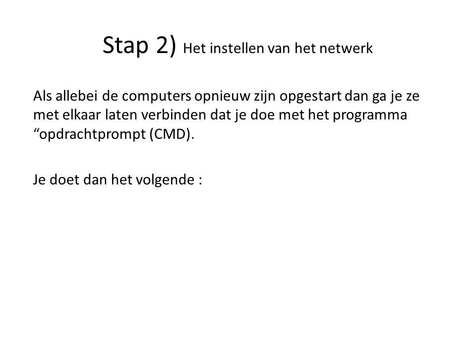 Als allebei de computers opnieuw zijn opgestart dan ga je ze met elkaar laten verbinden dat je doe met het programma opdrachtprompt (CMD).