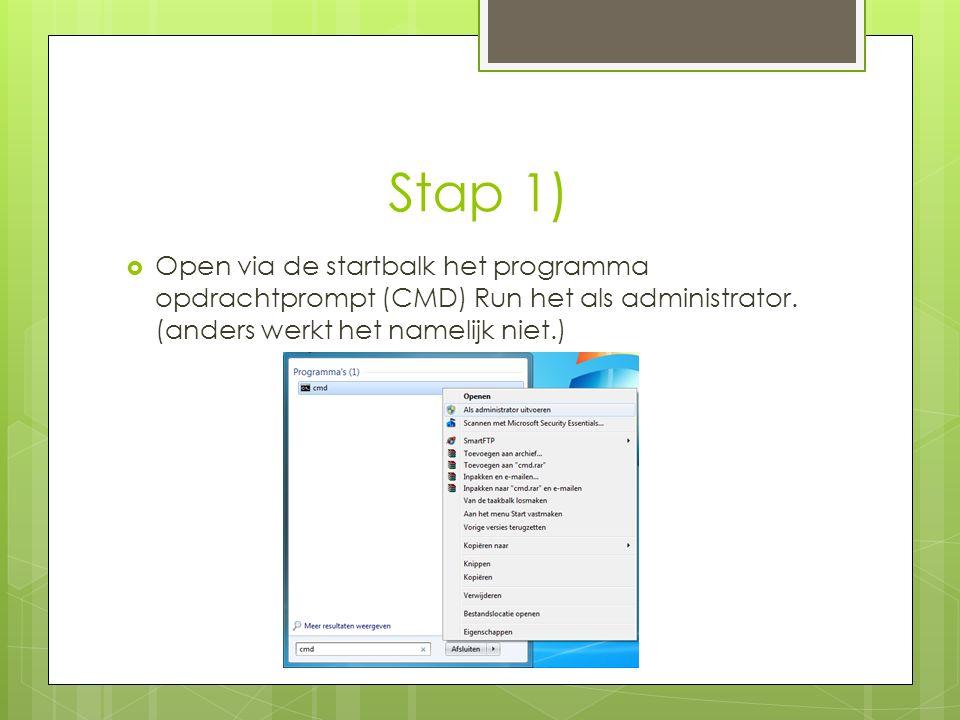Stap 1)  Open via de startbalk het programma opdrachtprompt (CMD) Run het als administrator.