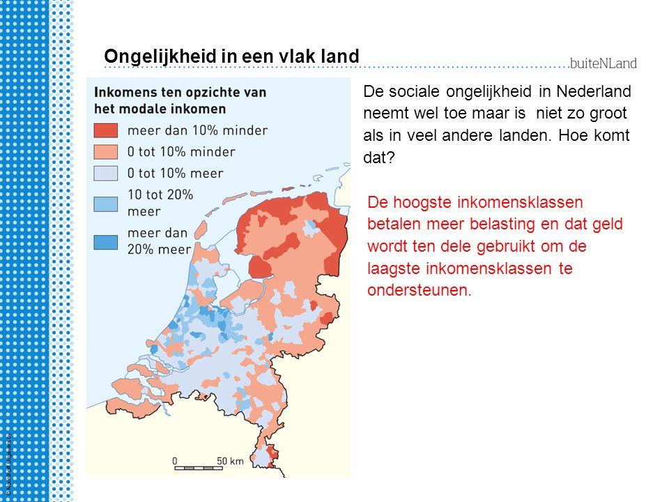 Ongelijkheid in een vlak land De sociale ongelijkheid in Nederland neemt wel toe maar is niet zo groot als in veel andere landen. Hoe komt dat? De hoo