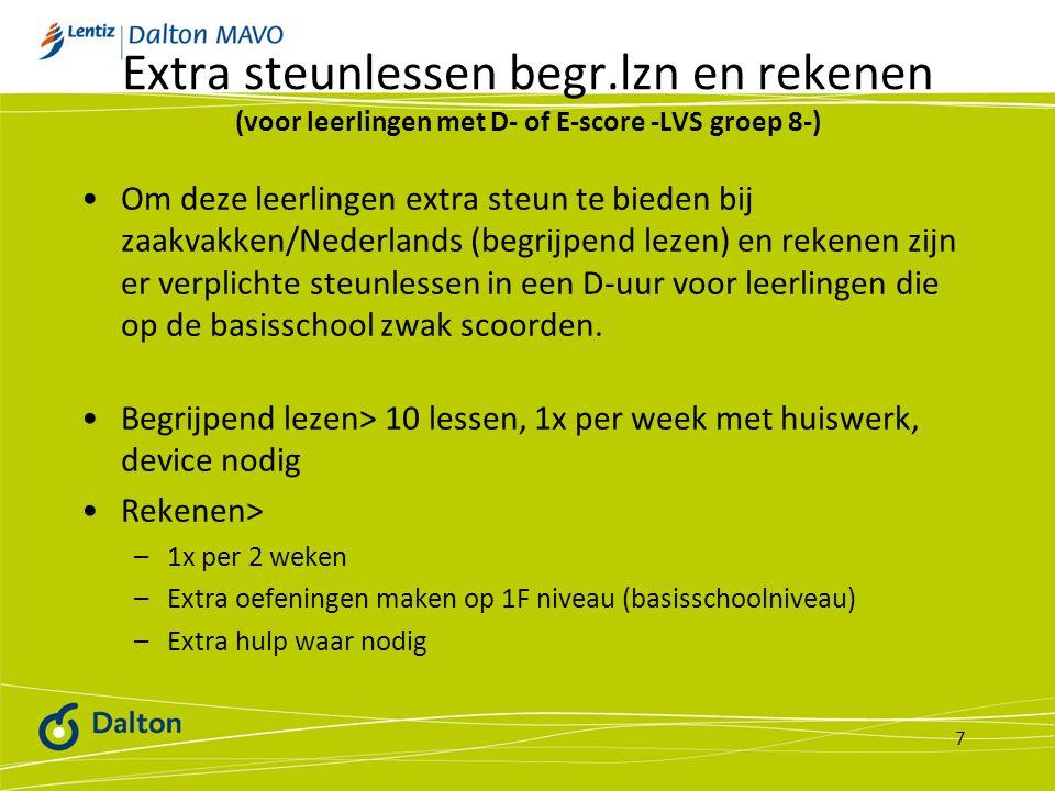Extra steunlessen begr.lzn en rekenen (voor leerlingen met D- of E-score -LVS groep 8-) Om deze leerlingen extra steun te bieden bij zaakvakken/Nederl