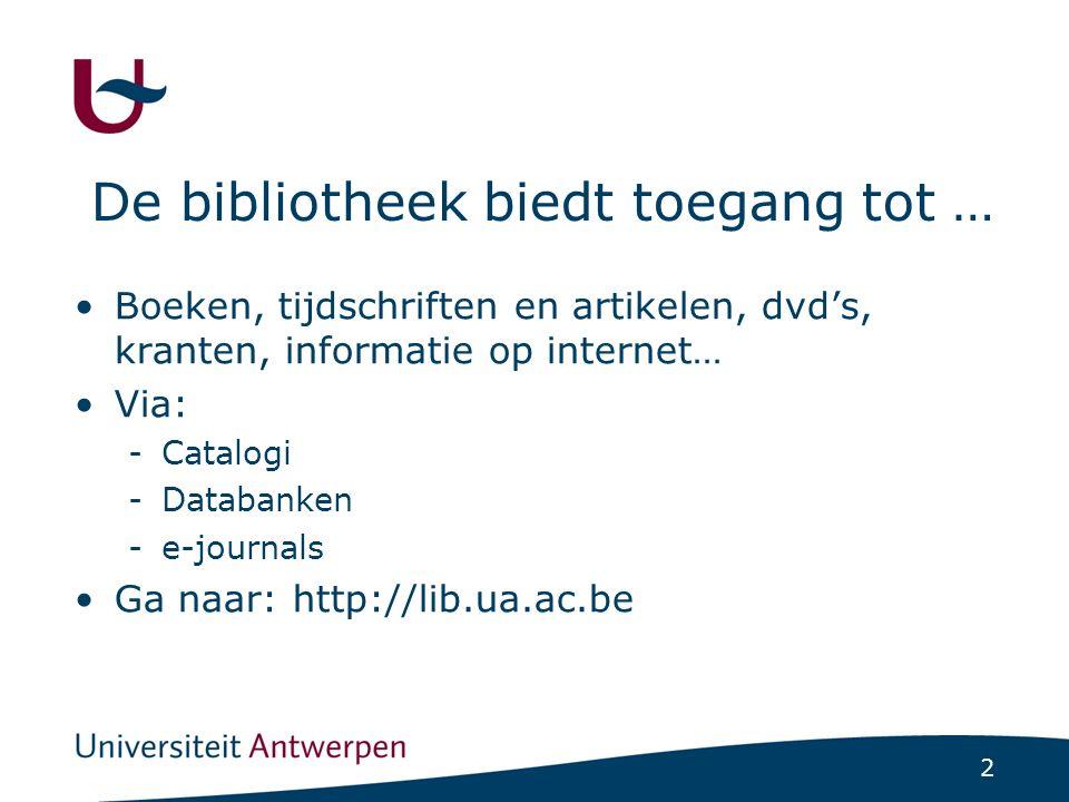 2 De bibliotheek biedt toegang tot … Boeken, tijdschriften en artikelen, dvd's, kranten, informatie op internet… Via: -Catalogi -Databanken -e-journal