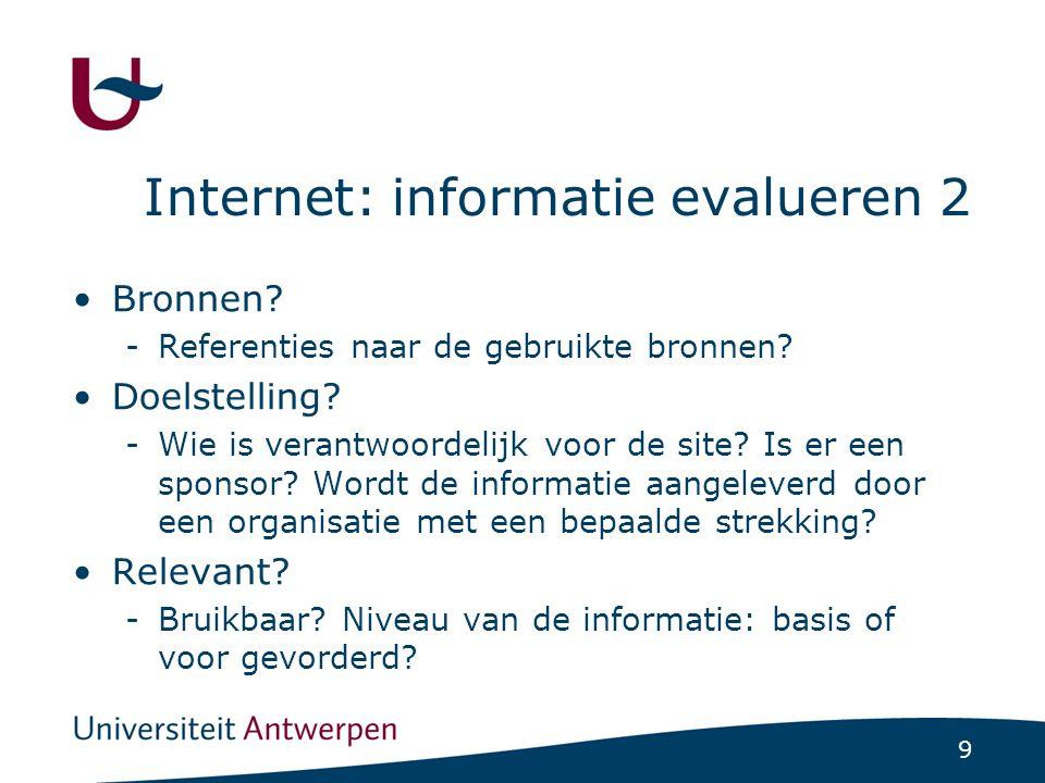 9 Internet: informatie evalueren 2 Bronnen. -Referenties naar de gebruikte bronnen.